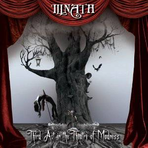 Cover_Illnath_ThirdActInTheTheatreOfMadness