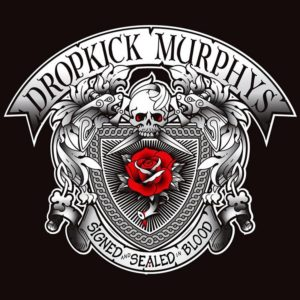 Dropkick Murphys - Signed & Sealed in Blood-cover