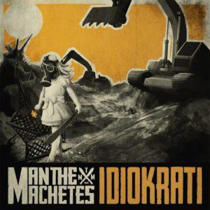 Man The Machetes - Idiokrati