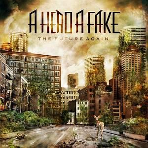 AHeroAFake_TheFutureAgain_Cover