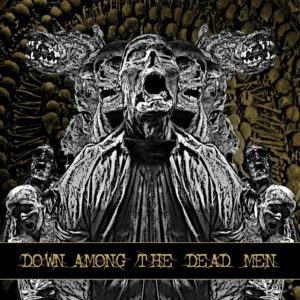 Down Among The Dead Men - Down Among The Dead Men