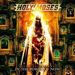 HolyMoses-30thAnniversary-InthePowerofNow