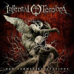 Infernal Tenebra - New Formed Revelations