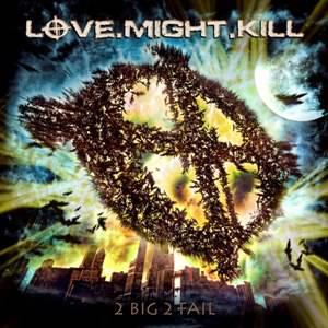 LOVE.MIGHT.KILL-2Big2Fail_Albumcover
