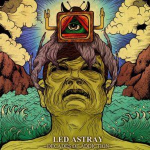Led Astray - Decades Of Addiction