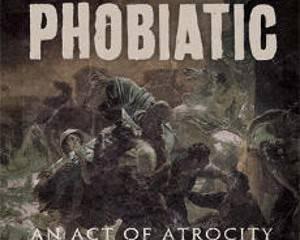 Phobiatic-AnActOfAtrocity-cover