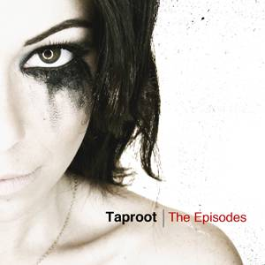 Taproot_TheEpisodes_Cover