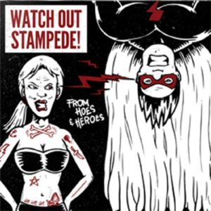 Watch Out Stampede! - From Hoes & Heroes