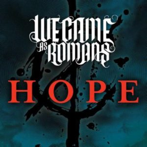 We Came As Romans - Hope