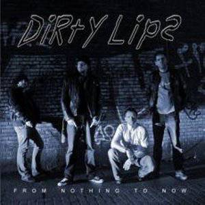 DirtyLips-FromNothingToNow-cover