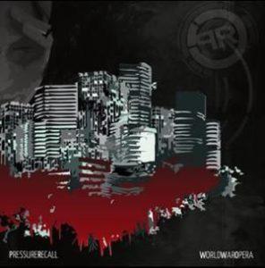 PressureRecall_WorldWarOpera_Cover