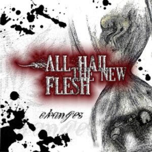 All Hail The New Flesh - Changes
