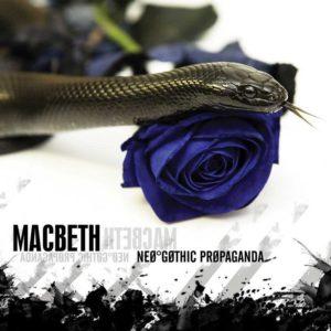 Macbeth - Neo-Gothic Propaganda