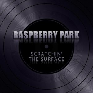 Raspberry Park - Scratchin' The Surface