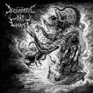 Decapitated Christ - Arcane Impurity Ceremonies