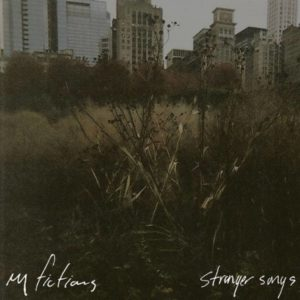 My Fictions - Stranger Songs Cover