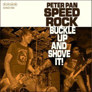 PETER PAN SPEEDROCK - Buckle Up And Shove It