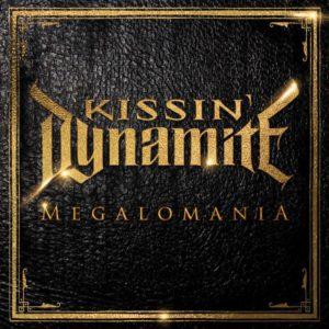 Kissin' Dynamite - Megalomania Cover