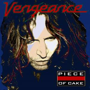 Vengeance - Piece Of Cake Cover