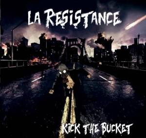 La Resistance - Kick The Bucket