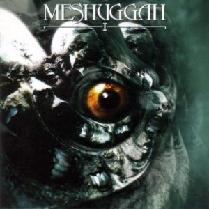 Meshuggah - I
