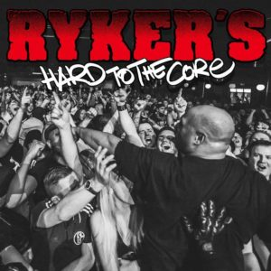 Rykers - Hard To The Core