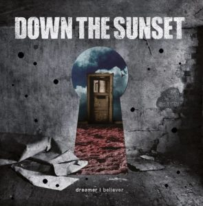 Down The Sunset - Dreamer Believer