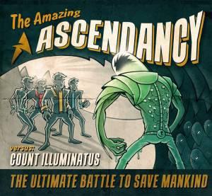 Ascendancy - The Amazing Ascendancy versus count illuminatus - Artwork