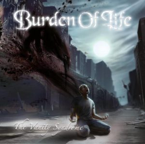Burden Of Life - The Vanity Syndrome