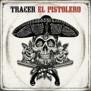Tracer - El Pistolero