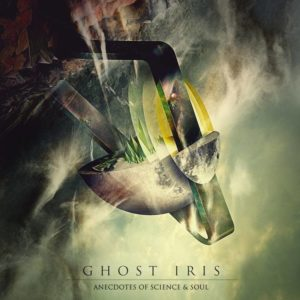 Ghost Iris - Anecdotes Of Science and Soul