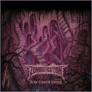 Zombification - At the Gates of Eternal