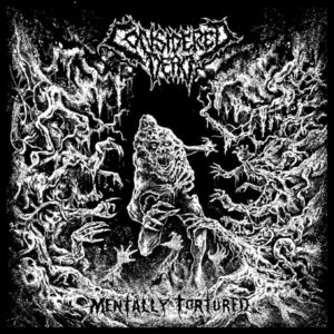 Considered Dead - Mentally Tortured
