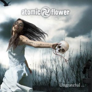 atomic flower - Ungrateful