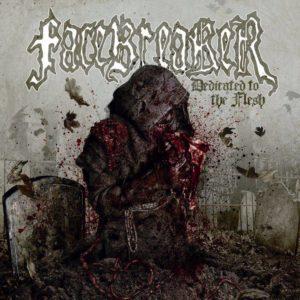 Facebreaker - Dedicated To The Flesh