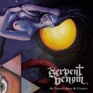 Serpent Venom - Of Things Seen & Unseen