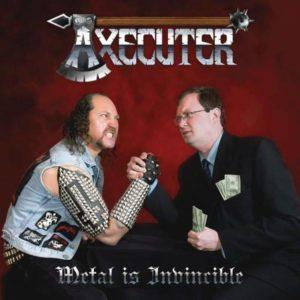 Axecuter - Metal Is Invincible