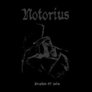 Notorius - Prophets Of False