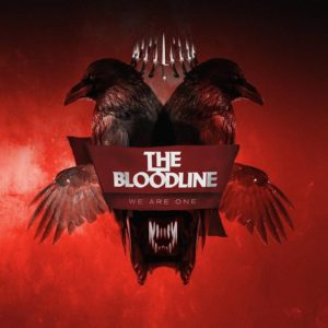 The Bloodline - We Are One