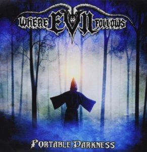 Where Evil Follows - Portable Darkness