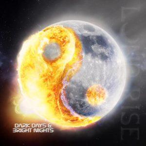 Luna Rise - Dark Days And Bright Nights