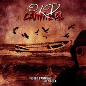 Old Cannibal - The Old Cannibal And The Sea