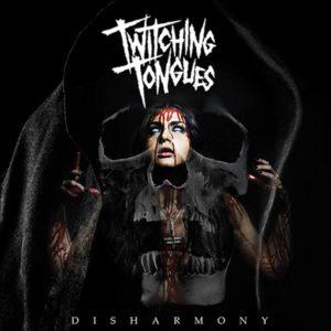 Twitching Tongues - Disharmony