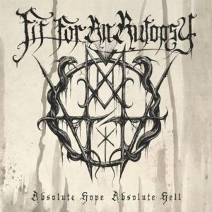 Fit For An Autopsy - Absolute Hope Absolute Hell - Artwork