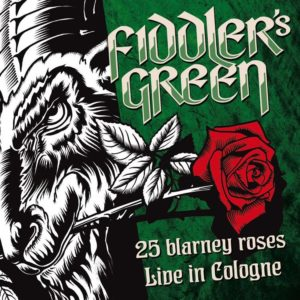 Fiddlers Green - 25 Blarney Roses-Live in Cologne