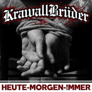 Krawallbrüder - Heute Morgen Immer