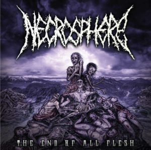 Necrosphere - The End Of All Flesh