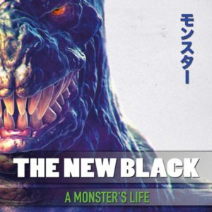 The New Black - A Monsters Life