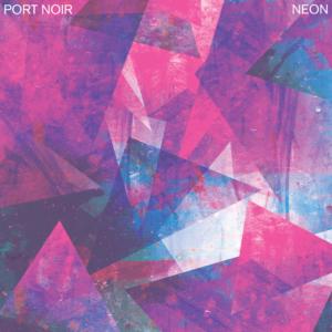 Port Noir - Neon