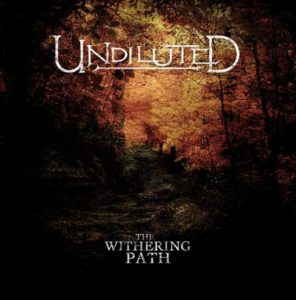 Undiluted - The Withering Path